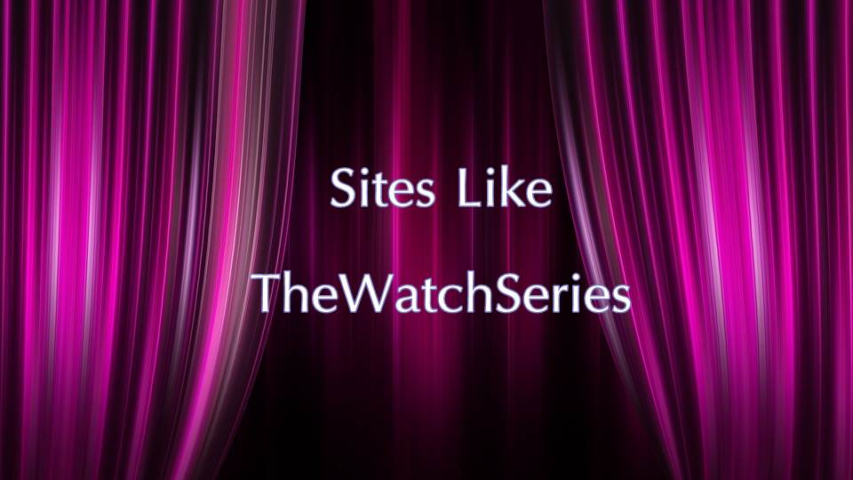 sites like thewatchseries.to