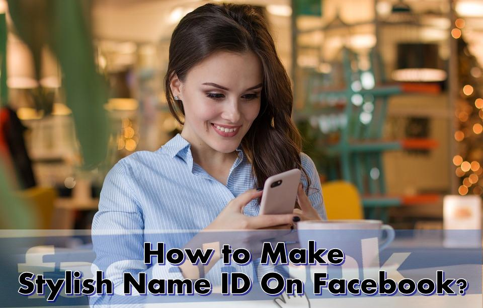 Make Stylish Name Facebook ID