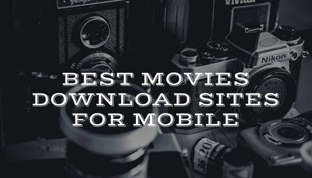 best free movies download sites for mobile