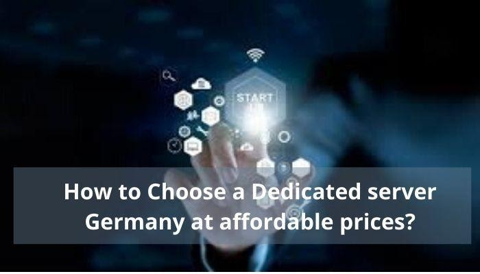 how to choose dedicated server germany